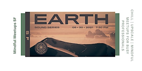 EARTH-An Immersive Audio SOUND Experience | SF Peninsula tickets