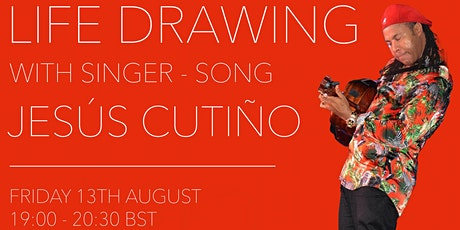 Life Drawing with Singer-Song writer, Jesús Cutiño tickets
