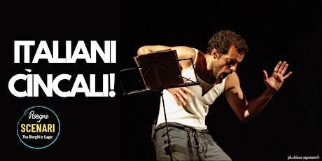 Italiani Cìncali!  - Spettacolo Teatrale biglietti