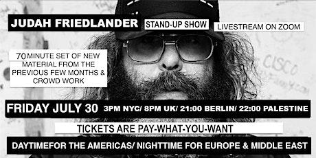 Judah Friedlander Friday July 30  3pm NYC/ 8pm UK/ 21:00 Berlin tickets
