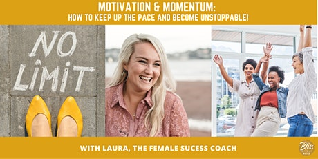 Motivation & Momentum: Keep Up the Pace and Become Unstoppable tickets