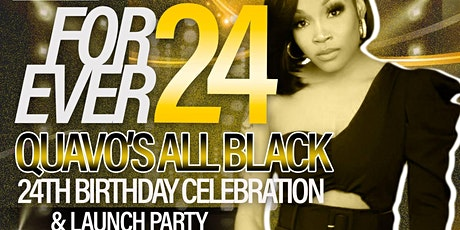 Forever 24! Quavo's  All Black Birthday Celebration &  Launch Party tickets