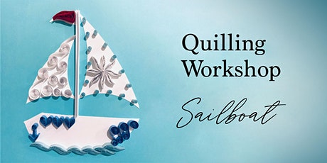 Quilling Workshop - Sailboat tickets