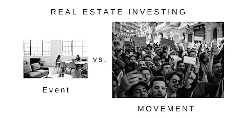 Stop going Real Estate Investing events, join a Movement! tickets