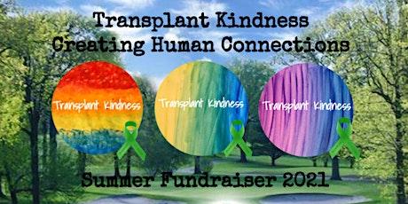 Transplant Kindness  Summer Fundraiser  &  Celebration of Life tickets