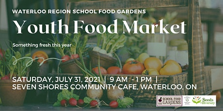 Youth Food Market at Seven Shores Cafe tickets