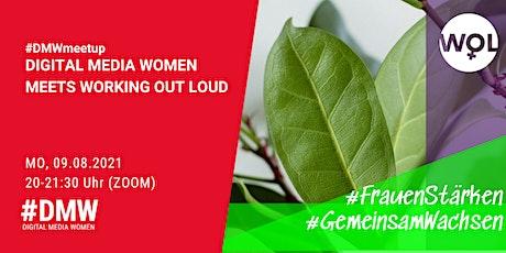 #DMW meets #WOL - Working Out Loud #FrauenStärken #GemeinsamWachsen Tickets