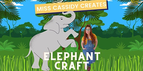 Free, Online Elephant Craft with Miss Cassidy Creates tickets