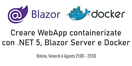 Creare WebApp containerizate con.NET 5 & Blazor Server App + Docker biglietti