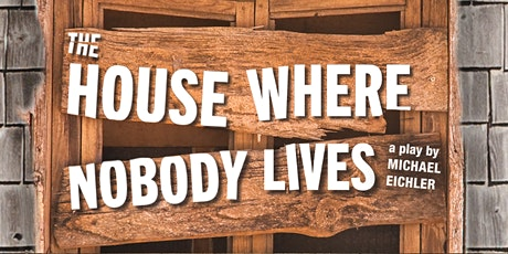 The House Where Nobody Lives tickets