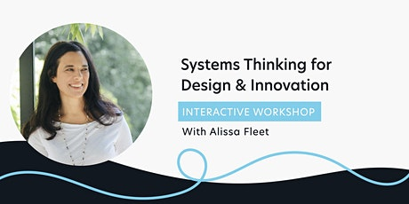 Systems Thinking for Design and Innovation tickets