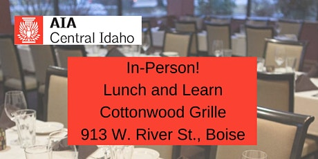 AIA Central Idaho August In-Person Lunch Meeting tickets