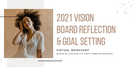 Vision Board Reflection &  Goal Setting Workshop tickets