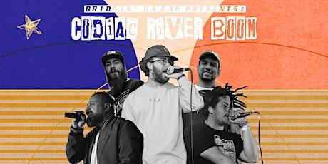 Bridgin' Da Gap Presents: CODIAC RIVER BOOM tickets