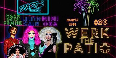 WERK THE PATIO: A Drag Show tickets