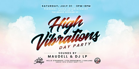 HIGH VIBRATIONS DAY PARTY w/ DJs MAUDELL & LP tickets