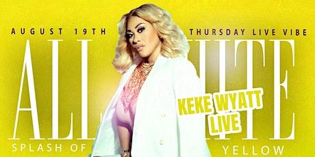 "Thursday Live Vibe ""ALL WHITE"" Leo Bash IV Featuring KeKe Wyatt tickets"