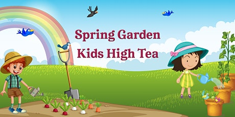 Spring Garden, Kids High Tea tickets