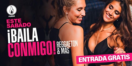 Este Sabado en Fuego • Baila Conmigo • Reggaeton & más • Free guest list tickets
