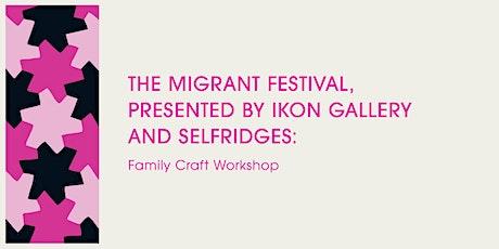 Selfridges x Ikon Gallery Family Craft Workshops tickets