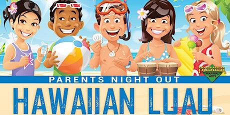 Hawaiian Luau Parent's Night Out tickets