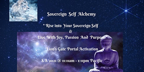 Sovereign Self Alchemy - Rise Into Your Sovereign Self  & Live Your Purpose tickets