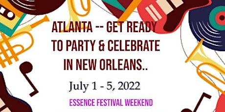 Atlanta to New Orleans   Party & Celebration - July  2022 tickets