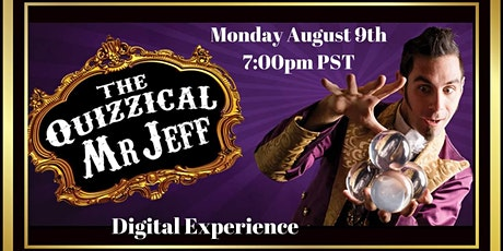 Quizzical Mr. Jeff Digital Experience tickets
