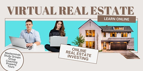 INVEST IN REAL ESTATE from ANYWHERE Virtually...Introduction! tickets