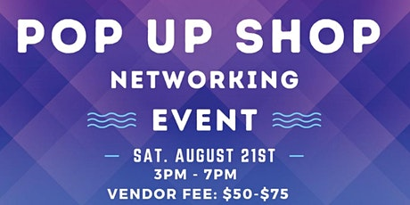 POP UP SHOP/NETWORKING EVENT tickets