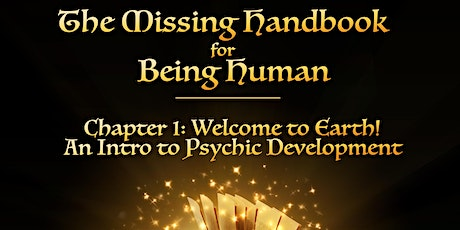 The Missing Handbook for Being Human: Intro to Psychic Development tickets