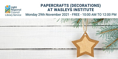 Papercraft (Decorations) @ Wasleys Supper Hall tickets