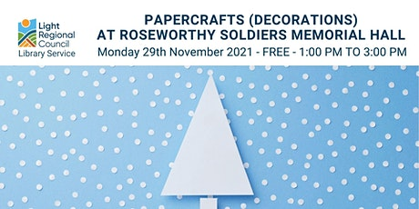 Papercraft (Decorations) @ Roseworthy Soldiers Memorial Hall tickets