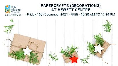 Papercraft (Decorations) @ Hewett Centre tickets