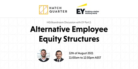 HQ Boardroom Discussion with EY Pt2: Alternative Employee Equity Structures tickets
