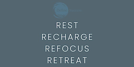 Foundations for 2022 - Rest Recharge Refocus Retreat tickets