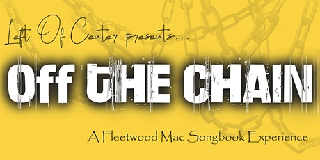 Off The Chain - A Fleetwood Mac Songbook Experience tickets