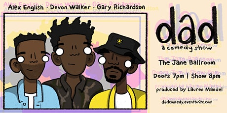 Dad: a Comedy Show hosted by Alex English, Devon Walker and Gary Richardson tickets