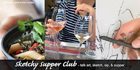 SKETCHY SUPPER CLUB - Talk Art, Sketch, Sips & Supper tickets