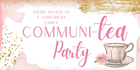 Yarrabilba Ladies Communi-TEA PARTY! tickets
