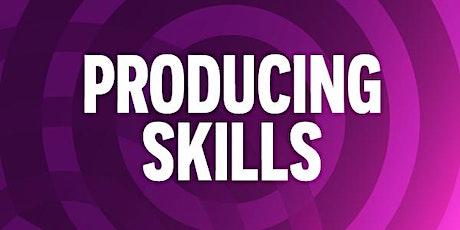 Producing Skills tickets