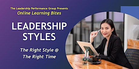 Leadership Styles: The Right Style @ the Right Time (Online - Run 11) tickets