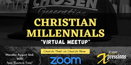 "Christian Millennials Virtual MeetUp: ""Church Then vs Church Now"" Tickets"