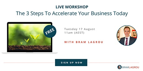The 3 Secrets To Accelerate Your Business Today tickets