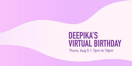 Deepika's Virtual Birthday - 2021 Edition tickets