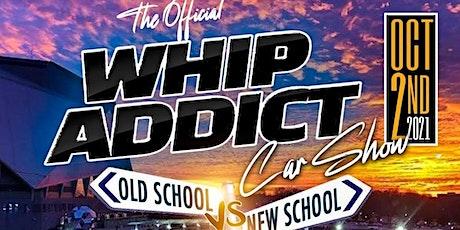 The Whip Addict Car Show tickets