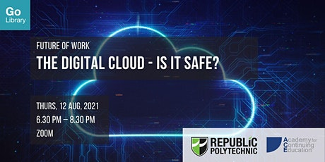 The Digital Cloud - Is it Safe?   Future of Work tickets