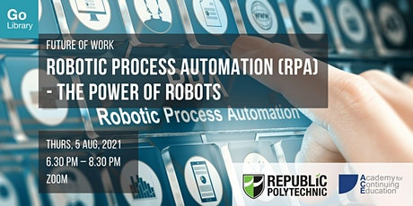 Robotic Process Automation (RPA) - The Power of Robots | Future of Work tickets