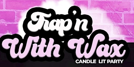 TRAP'N WITH WAX tickets