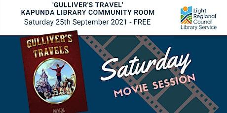 'Gulliver's Travels' Saturday Movie Session @ Kapunda Library tickets